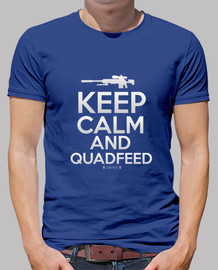 Keep Calm And Quadfeed Chico
